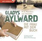 Gladys Aylward (Hörbuch [MP3])